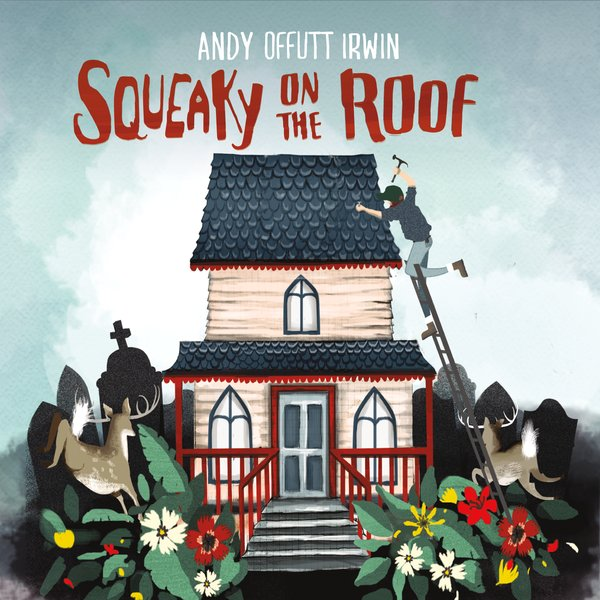 Squeaky on the Roof by Andy Offutt Irwin