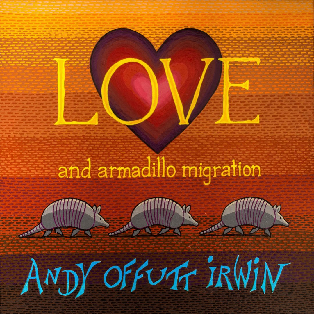 Love and Armadillo Migration cd